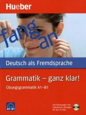 Grammatik - ganz klar!: Übungsgrammatik A1-B1<br>Немска граматика за ниво А1-Β1 + CD