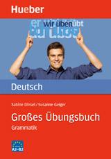 Großes Übungsbuch Deutsch – Grammatik<br>Упражнения по немска граматика за ниво А2-Β2