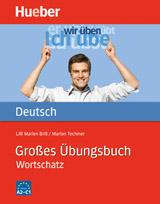 Großes Übungsbuch Deutsch – Wortschatz<br>Немска лексика