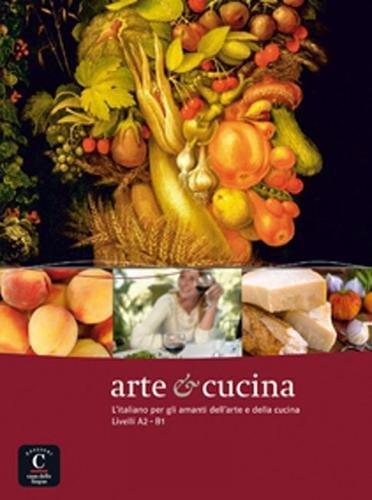 ARTE E CUCINA Libro. Livello A2 e B1