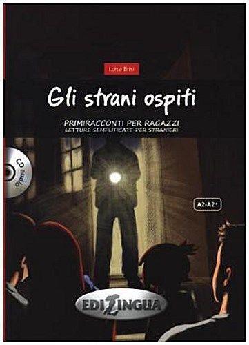 Gli strani ospiti + CD audio. Livello A2/A2+