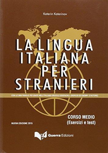 La lingua italiana per stranieri. Corso medio. Esercizi e test - Учебник по италиански език, упражнения и тестове