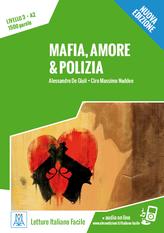 Mafia, amore & polizia - Nuova edizione.Livello A2