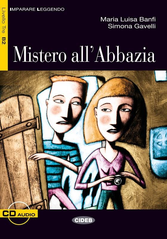 Mistero all'Abbazia + CD. Адаптирана книга за ниво В2