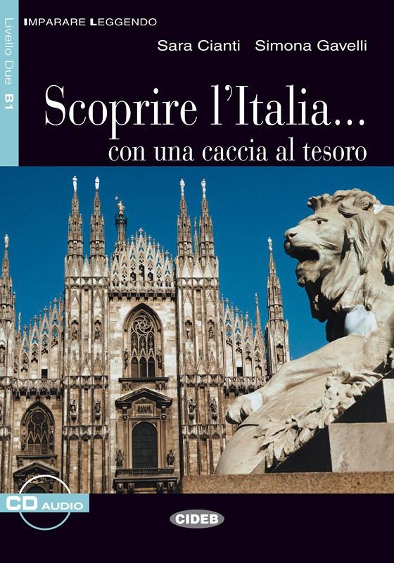 Scoprire l'Italia... con una caccia al tesoro+ CD.Адаптирана книга за ниво В1
