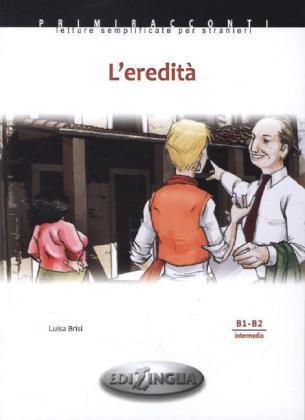 Primiracconti:L'eredità- Адаптирана книжка на италиански език за ниво B1-B2