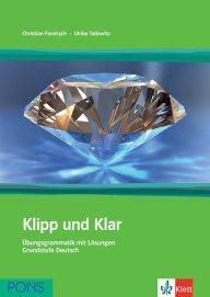 Немска граматика за ниво A1-B1:Klipp und Klar. Ubungsgrammatik mit Losungen Grundstufe Deutsch