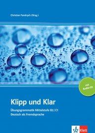 Немска граматика за ниво B2/C1: Klipp und Klar. Übungsgrammatik Mittelstufe B2/C1