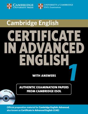 Cambridge Certificate in Advanced English (NEW edition for revised exam 2015) - CAE 1 Self-study Pack (Student's Book with answers and Audio CDs (2)) - Практически тестове по английски език за сертификат Advanced - Комплект за самоподготовка