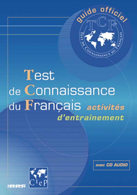 Test de connaissance du Français (TCF) livre + cd audio - Официално помагало за подготовка за изпита по френски език TCF