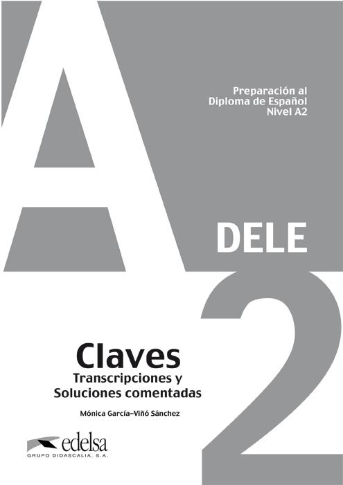 PREPARACION AL DIPLOMA DE ESPAÑOL NIVEL A2 DELE CLAVES TRANSCRIPCIONES COMENTADAS - Отговори към помагалото за подготовка за сертификат по испански език DELE - A2