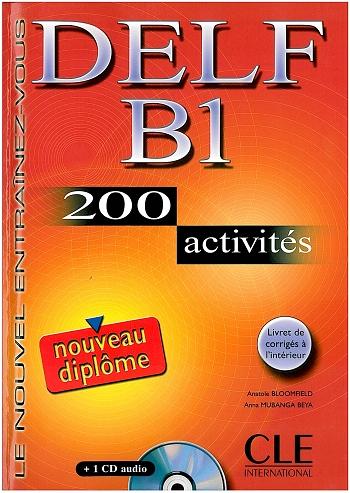 DELF B1 200 activités - Подготовка за изпита по френски език DELF B1