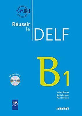 Reussir Le Delf 2010 Edition - Подготовка за сертификат по френски език DELF - B1 с аудио диск и отговори
