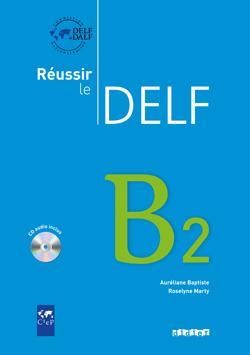 Reussir le Delf B2, Livre + CD - Подготовка за сертификат по френски език DELF - B2 с аудио диск и отговори