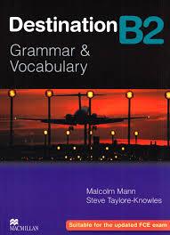Destination B2<br> Grammar&Vocabulary + key <br>Английска граматика и лексика