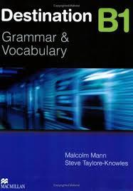 Destination B1<br> Grammar&Vocabulary + key <br>Английска граматика и лексика