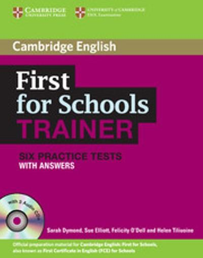 First for Schools Trainer - Six Practice Tests with answers and Audio CDs (3) - Шест примерни теста по английски език за FCE - книга с аудио дискове и отговори