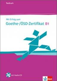 Mit Erfolg zum Goethe-/ÖSD-Zertifikat B1 Übungsbuch + Audio-CD - Подготовка за Гьоте-Сертификат В1