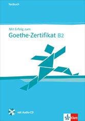 Mit Erfolg zum Goethe-Zertifikat B2 Testbuch mit CD - Тестове за подготовка за изпита Гьоте-сертификат В2