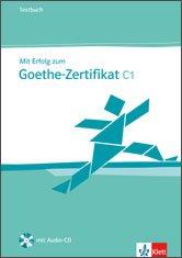 Mit Erfolg zum Goethe-Zertifikat C1 Testbuch mit CD - Тестове за подготовка за изпита Гьоте-Сертификат С1