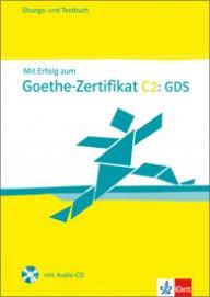 Mit Erfolg zum Goethe-Zertifikat C2: GDS Übungs- und Testbuch + Audio-CD - Пълен комплект за подготовка за Гьоте-Сертификат С2