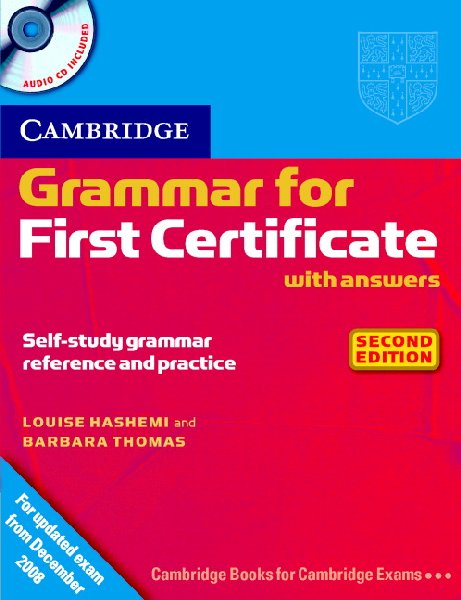 Cambridge Grammar for First Certificate  - Book with answers and Audio CD Second edition - Граматика за сертификат FCE по английски език