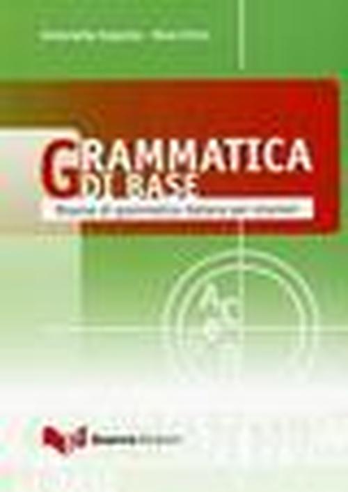 Grammatica di base - Италианска граматика за нива А1-B2
