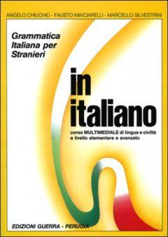 In Italiano - Grammatica Italiana per Stranieri - Учебник по италианска граматика за нивата от начинаещи до напреднали