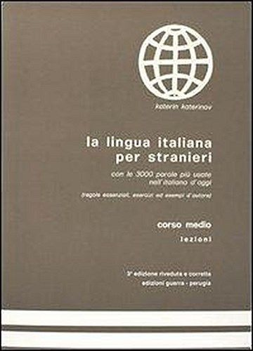 La lingua italiana per stranieri. Corso medio. Lezioni - Учебник по италиански език