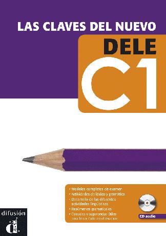 Las claves del nuevo DELE - C1 Libro del alumno +CD - Учебник и аудио диск по испански език за сертификат DELE, ниво C1