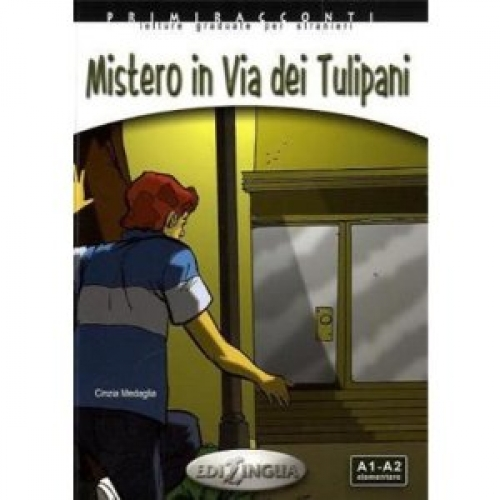Primiracconti: Mistero in Via Dei Tulipani - Адаптирана книга на италиански език за ниво А1-А2