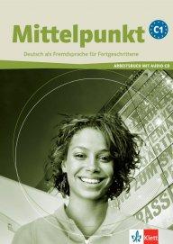 Mittelpunkt - C1 Arbeitsbuch + Audio-CD - Учебна тетрадка по немски език за ниво C1 с аудио диск