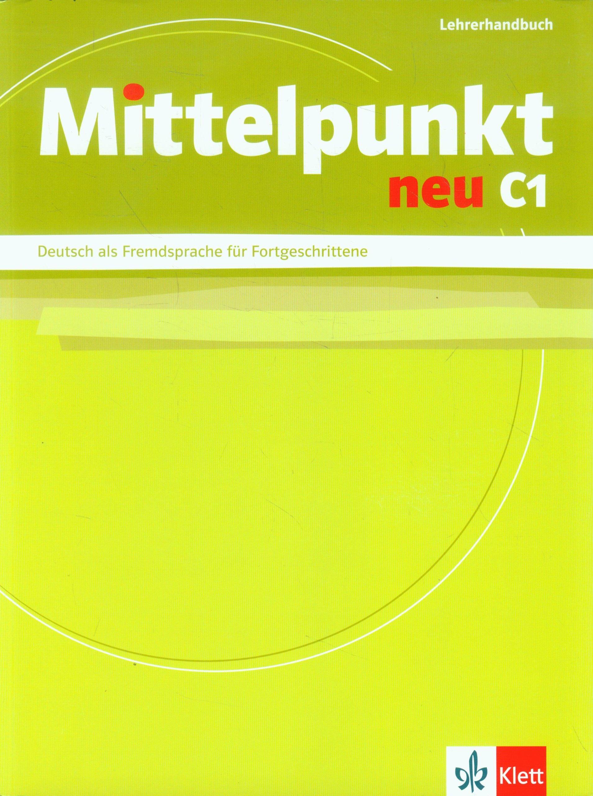 Mittelpunkt NEU - C1 Lehrerhandbuch - Ръководство за учителя по немски език за ниво