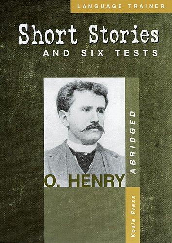 О. Хенри - Кратки разкази - адаптирани + 6 теста + отговори - Short Stories and six tests