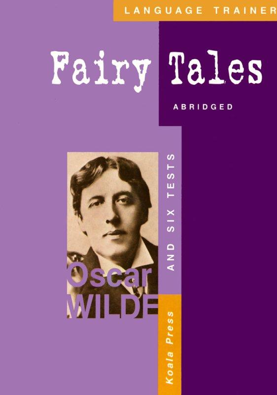 Приказки от Оскар Уайлд + 6 теста с отговори - Fairy Tales and six tests