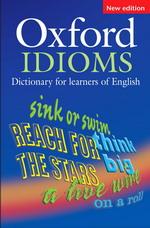 Oxford Idioms Dictionary for Learners of English - Речник на английските идиоми