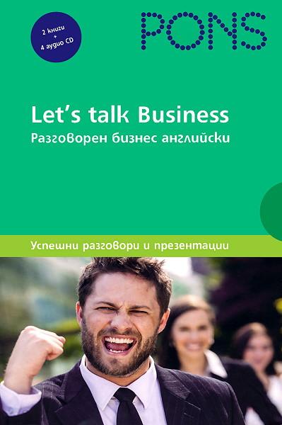 Let's talk Business: Самоучител по разговорен бизнес английски език Ниво B1 - B2: Комплект от 2 помагала + 4 аудио CD