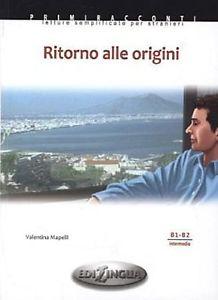 Ritorno alle origini - Адаптирана книжка на италиански език за ниво B1-B2