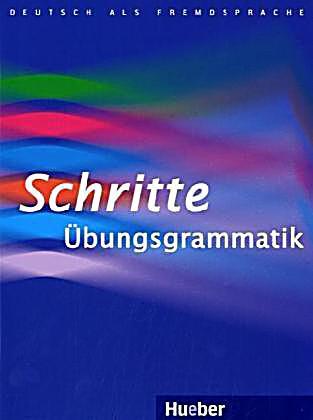 Schritte Übungsgrammatik - Немска граматика за ниво А1-В1