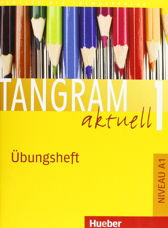 TANGRAM AKTUELL 1 ÜBUNGSHEFT (A1)<br>Учебна тетрадка по немски език