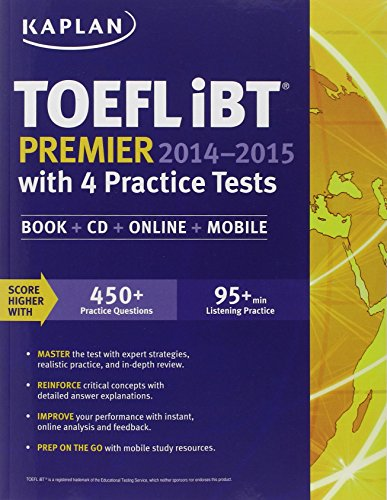Kaplan TOEFL iBT Premier 2014-2015 with 4 Practice Tests: Book + CD + Online + Mobile (Kaplan Test Prep) - Подготовка за сертификат TOEFL iBT