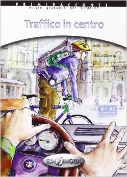 Primiracconti: Traffico in Centro (Elementare) - Адаптирана книга на италиански език за ниво А1-А2