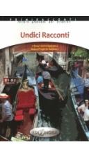 Undici Racconti - 11 кратки разказа, вдъхновени от Nuovo Progetto Italiano 2 - Адаптирана книга на италиански език