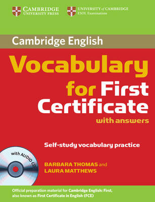 Cambridge Vocabulary for First Certificate - Book with answers and Audio CD - Лексика за сертификат по FCE английски език