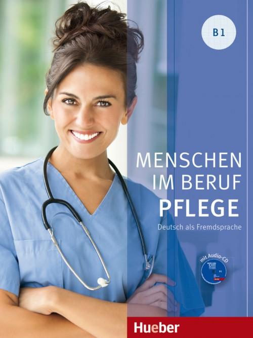 Menschen im Beruf - Pflege B1 Kursbuch mit Audio-CD