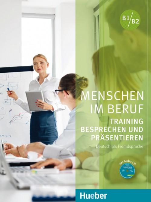 Menschen im Beruf - Training Besprechen und Präsentieren Kursbuch mit Audio-CD