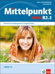Mittelpunkt NEU В2.2 Lehr- und Arbeitsbuch + Audio-CD