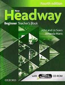 NEW HEADWAY: BEGINNER FOURTH EDITION: Teacher\'s Book + Teacher\'s Resource Disc<br>УЧИТЕЛСКИ УЧЕБНИК АНГЛИЙСКИ ЕЗИК