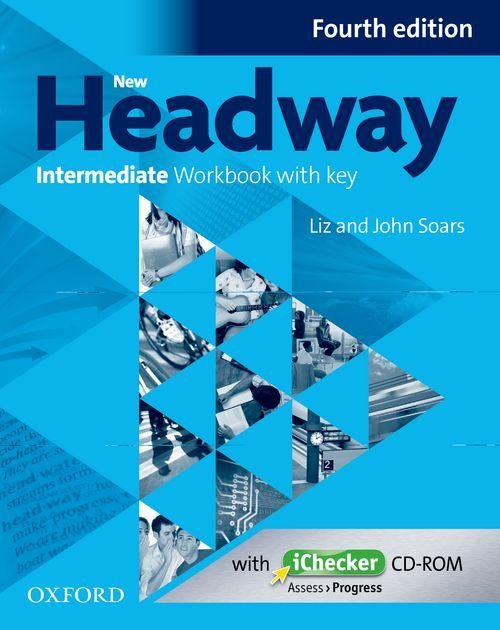 NEW HEADWAY: INTERMEDIATE FOURTH EDITION: Workbook with iChecker with Key<br>УЧЕБНА ТЕТРАДКА ПО АНГЛИЙСКИ ЕЗИК