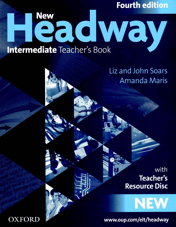 NEW HEADWAY: INTERMEDIATE FOURTH EDITION: Teacher\'s Book + Teacher\'s Resource Disc<br>УЧИТЕЛСКИ УЧЕБНИК АНГЛИЙСКИ ЕЗИК